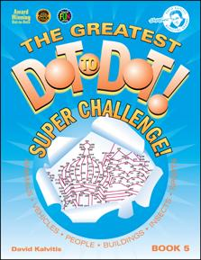 The Greatest Dot-to-Dot Super Challenge: Book 5