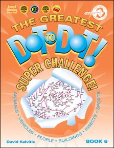The Greatest Dot-to-Dot Super Challenge: Book 6