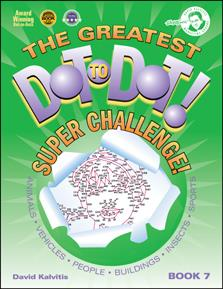 The Greatest Dot-to-Dot Super Challenge: Book 7
