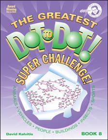 The Greatest Dot-to-Dot Super Challenge: Book 8
